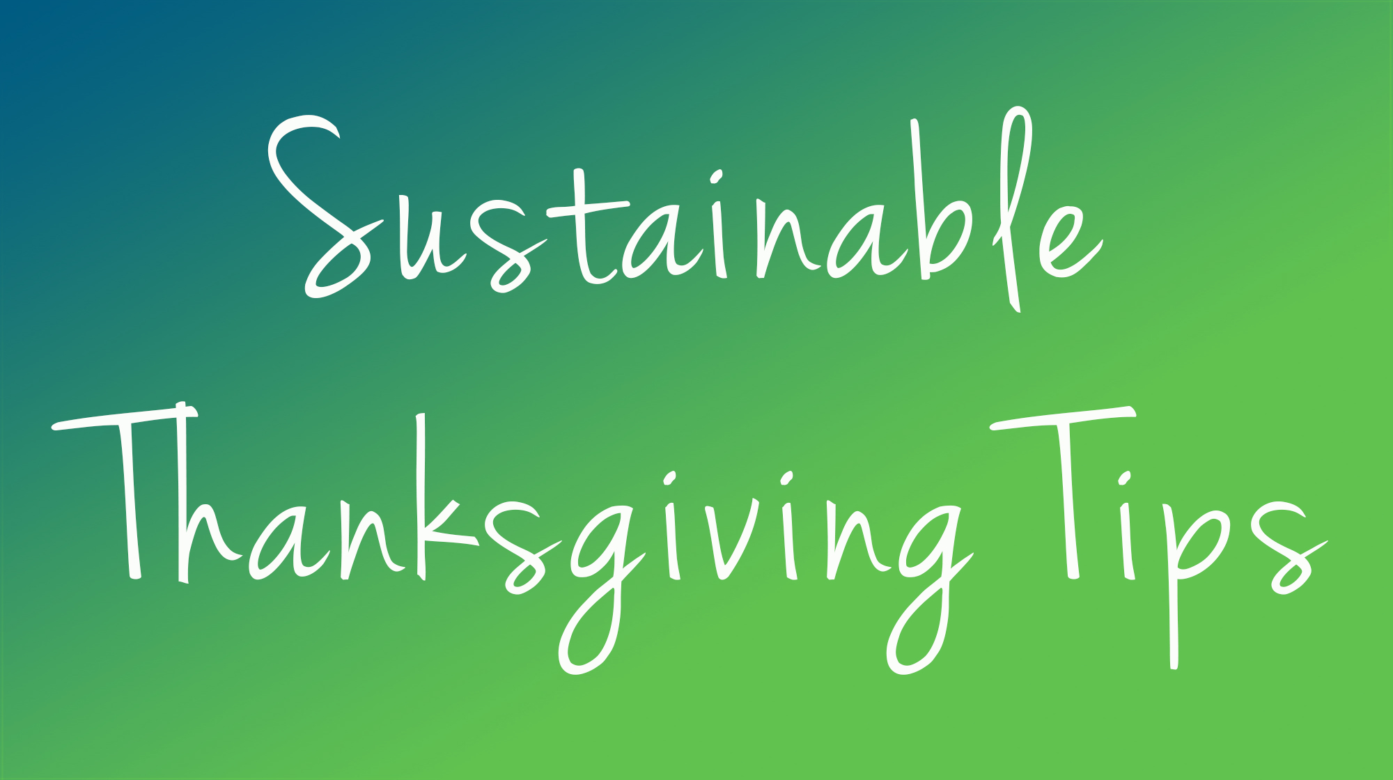 Tips for a More Sustainable Thanksgiving