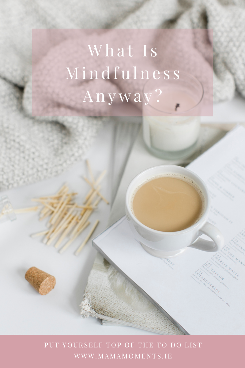 What Is Mindfulness Anyway?