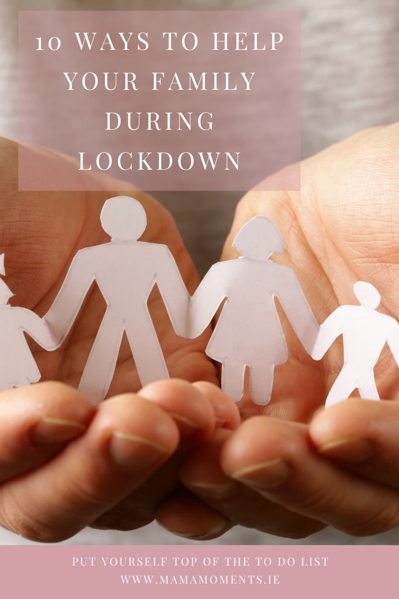 10 ways to help your family during lockdown