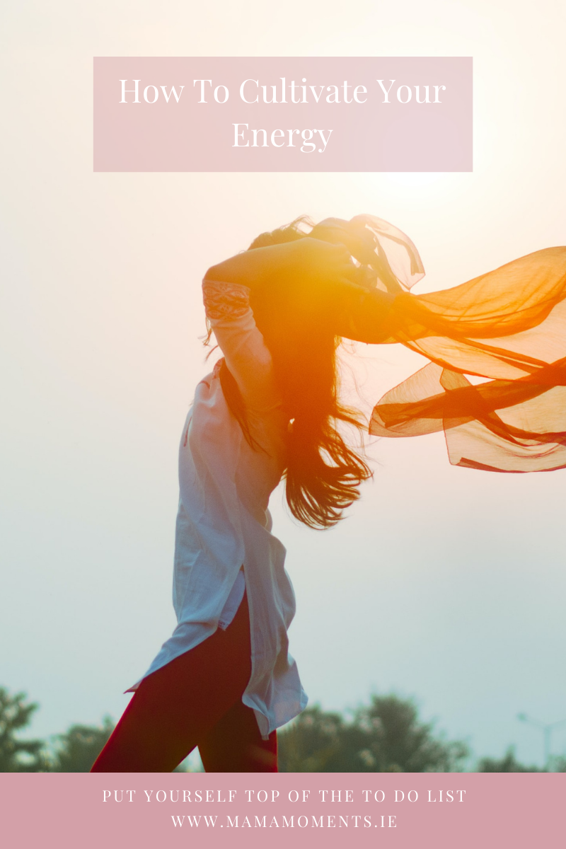 Energy Series Part 3: How To Cultivate Your Energy