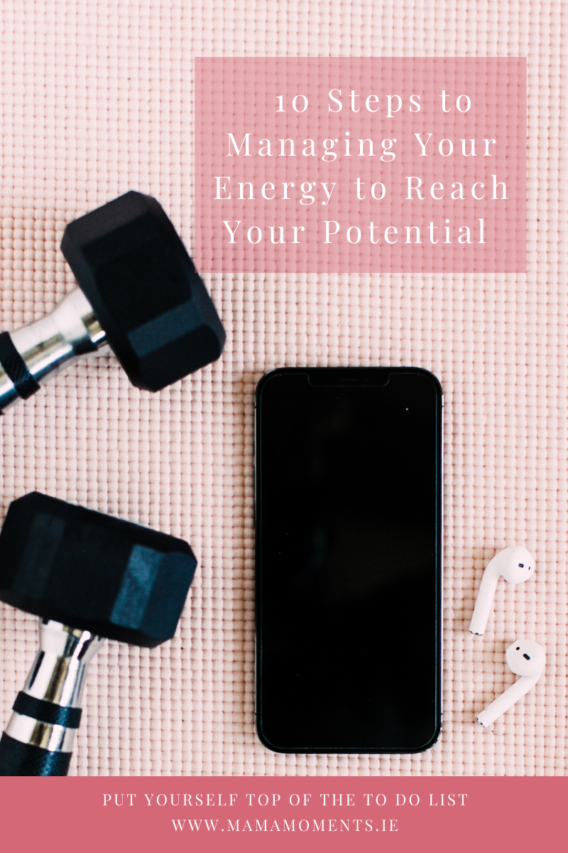 Energy Series Part 6: Ten Steps to Managing Your Energy to Reach Your Potential