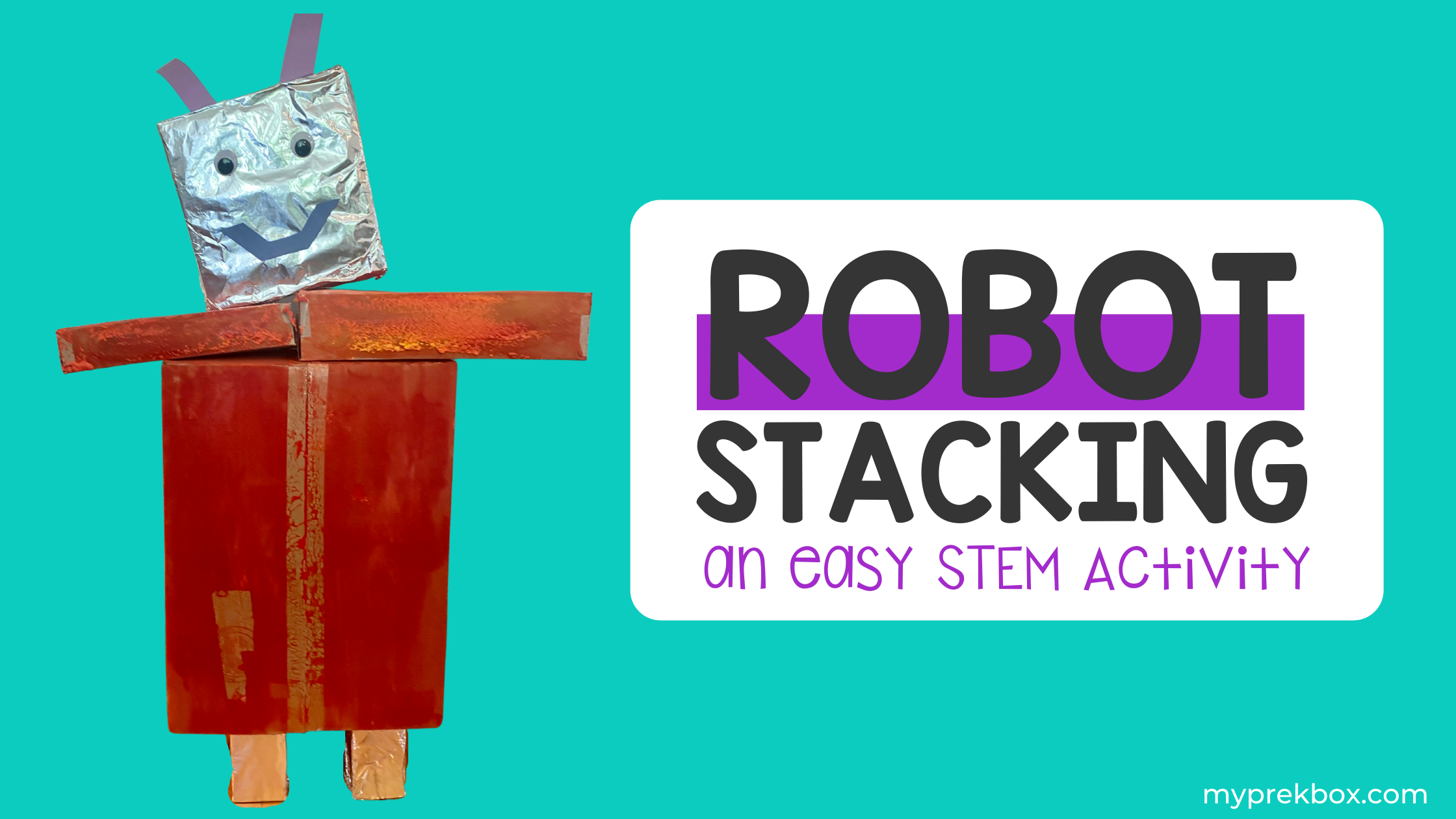 Robot Stacking — An Easy STEM Activity for Preschoolers