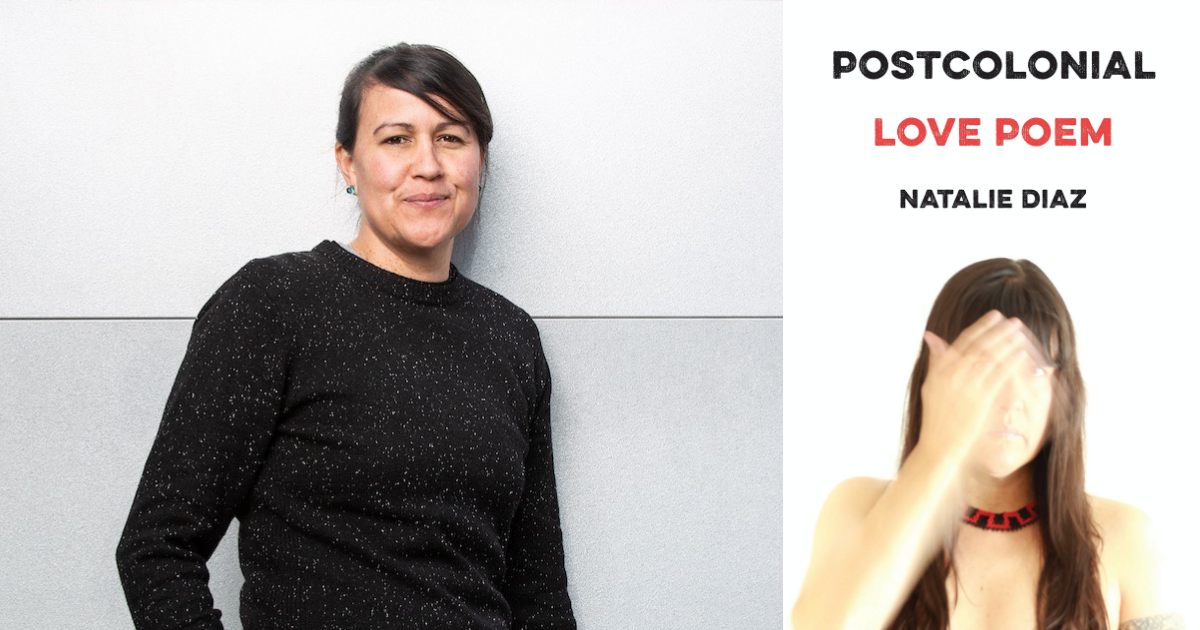 "Book Review: Natalie Diaz's ""Postcolonial Love Poem"""