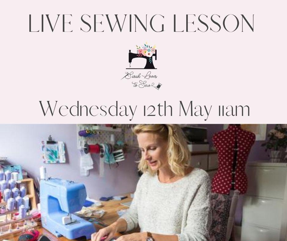 Live Sewing Lesson - Wednesday 12th May