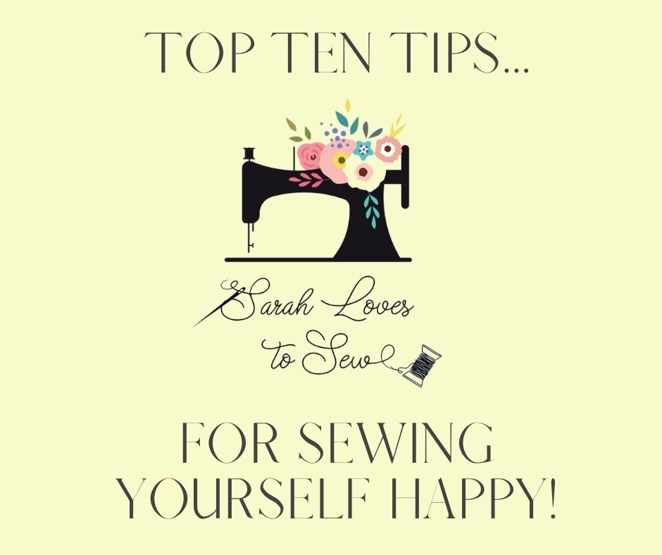 Top 10 Tips for Sewing Yourself Happy!