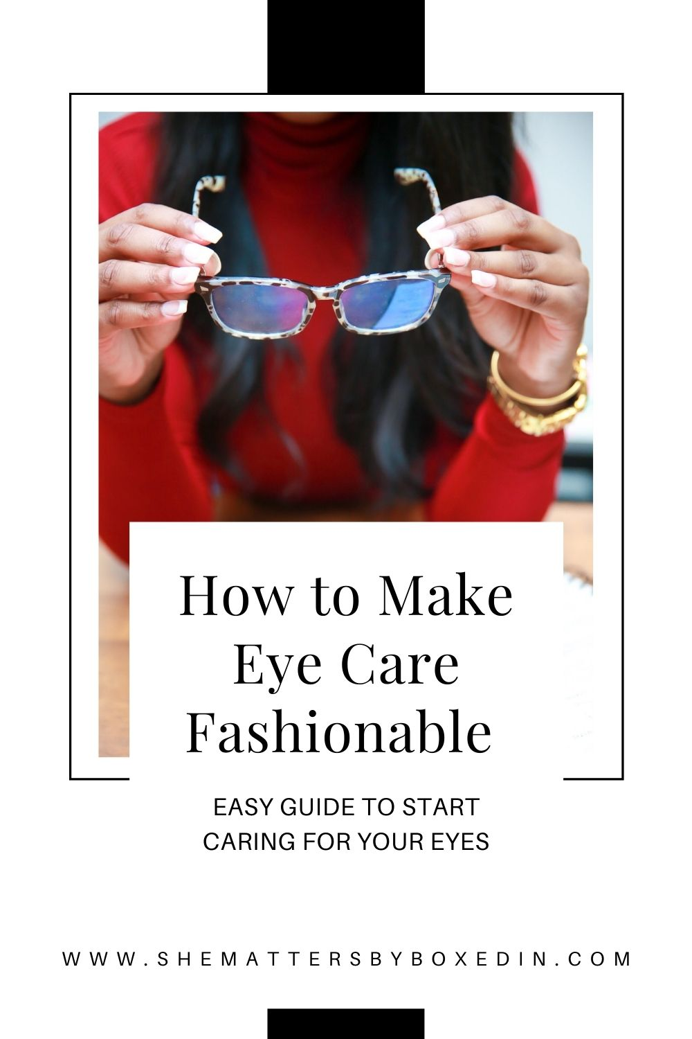 How To Make Eye Care, Fashionable!