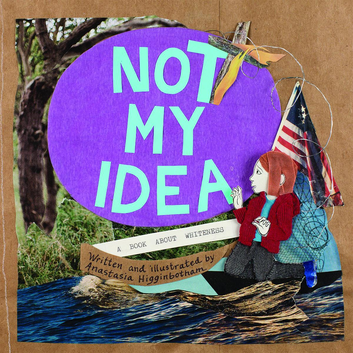 Discussion Guide for Not My Idea: A Book About Whiteness