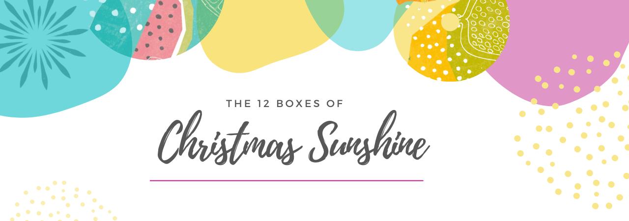 The 12 boxes of Christmas Sunshine